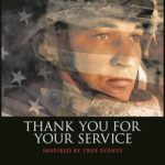 MOVIE SCREENING: Thank You For Your Service (TUE 10.24.17 @ 7:30PM)